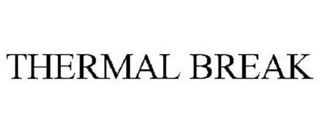 THERMAL BREAK