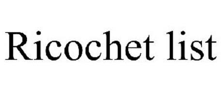 RICOCHET LIST