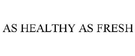 AS HEALTHY AS FRESH