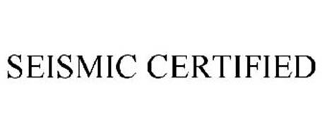 SEISMIC CERTIFIED