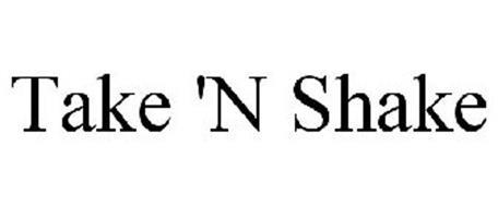 TAKE 'N SHAKE
