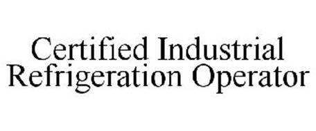 CERTIFIED INDUSTRIAL REFRIGERATION OPERATOR