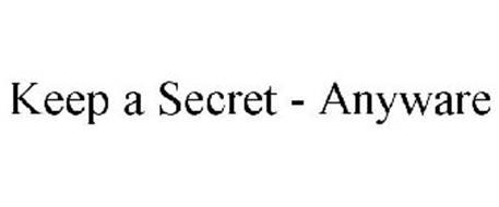 KEEP A SECRET - ANYWARE