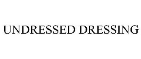 UNDRESSED DRESSING
