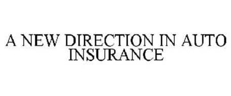A NEW DIRECTION IN AUTO INSURANCE
