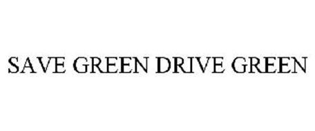 SAVE GREEN DRIVE GREEN