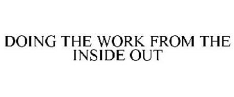 DOING THE WORK FROM THE INSIDE OUT