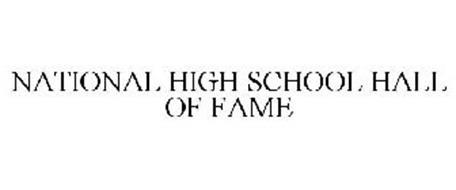 NATIONAL HIGH SCHOOL HALL OF FAME
