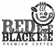 RED EYE BLACK EYE PREMIUM COFFEE