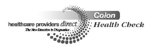 HEALTHCARE PROVIDERS DIRECT THE NEW DIRECTION IN DIAGNOSTICS COLON HEALTH CHECK