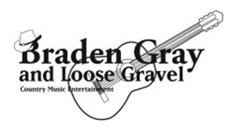 BRADEN GRAY AND LOOSE GRAVEL COUNTRY MUSIC ENTERTAINMENT