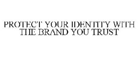 PROTECT YOUR IDENTITY WITH THE BRAND YOU TRUST