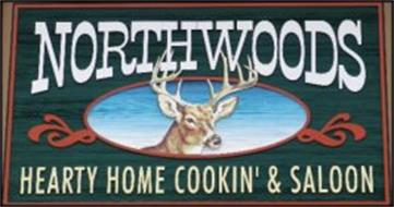 NORTHWOODS HEARTY HOME COOKIN' & SALOON