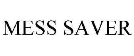 MESS SAVER