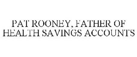 PAT ROONEY, FATHER OF HEALTH SAVINGS ACCOUNTS