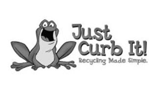 JUST CURB IT! RECYCLING MADE SIMPLE.