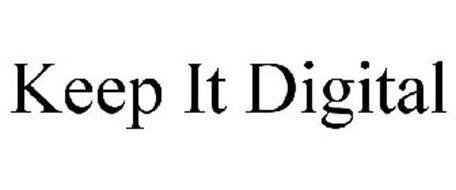 KEEP IT DIGITAL