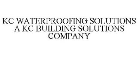 KC WATERPROOFING SOLUTIONS A KC BUILDING SOLUTIONS COMPANY