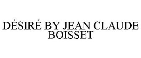 DÉSIRÉ BY JEAN CLAUDE BOISSET