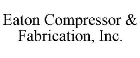 EATON COMPRESSOR & FABRICATION, INC.