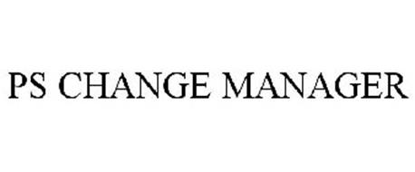 PS CHANGE MANAGER