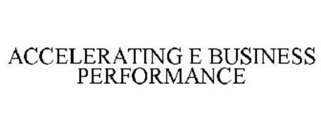ACCELERATING E BUSINESS PERFORMANCE