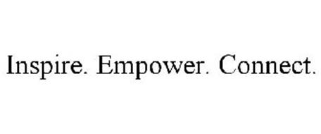 INSPIRE. EMPOWER. CONNECT.