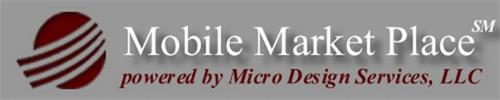 MOBILE MARKET PLACE POWERED BY MICRO DESIGN SERVICES, LLC