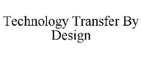 TECHNOLOGY TRANSFER BY DESIGN