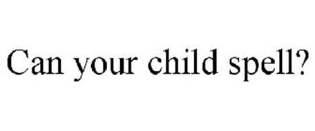 CAN YOUR CHILD SPELL?