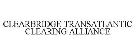 CLEARBRIDGE TRANSATLANTIC CLEARING ALLIANCE