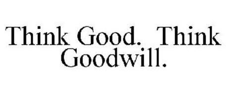 THINK GOOD. THINK GOODWILL.