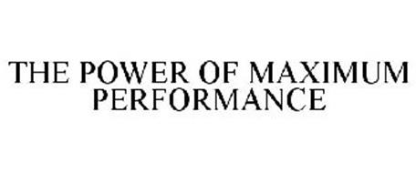 THE POWER OF MAXIMUM PERFORMANCE