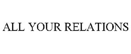 ALL YOUR RELATIONS