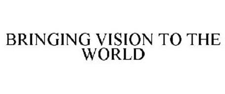 BRINGING VISION TO THE WORLD