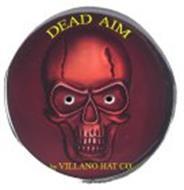 DEAD AIM BY VILLANO HAT CO.