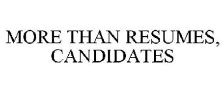 MORE THAN RESUMES, CANDIDATES