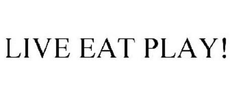 LIVE EAT PLAY!