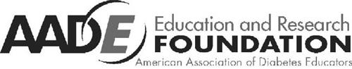 AADE EDUCATION AND RESEARCH FOUNDATION AMERICAN ASSOCIATION OF DIABETES EDUCATORS