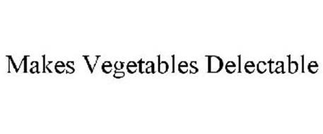MAKES VEGETABLES DELECTABLE