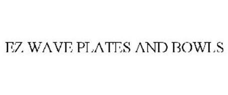 EZ WAVE PLATES AND BOWLS