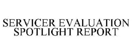 SERVICER EVALUATION SPOTLIGHT REPORT