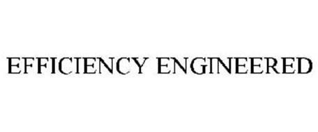 EFFICIENCY ENGINEERED