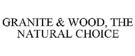 GRANITE & WOOD, THE NATURAL CHOICE