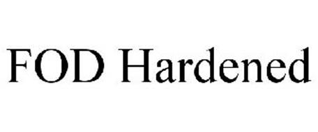 FOD HARDENED