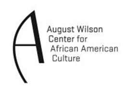 A AUGUST WILSON CENTER FOR AFRICAN AMERICAN CULTURE
