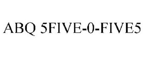 ABQ 5FIVE-0-FIVE5