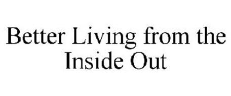 BETTER LIVING FROM THE INSIDE OUT