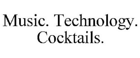 MUSIC. TECHNOLOGY. COCKTAILS.