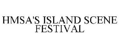 HMSA'S ISLAND SCENE FESTIVAL